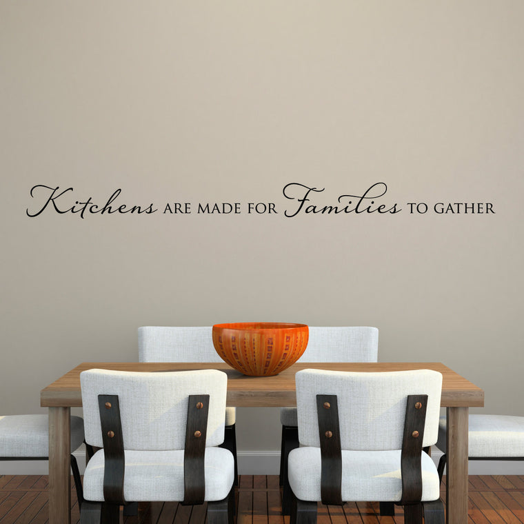 Kitchens are Made for Families to Gather Wall Decal