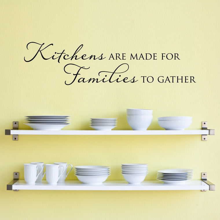 Kitchens are Made for Families to Gather Wall Decal - Large