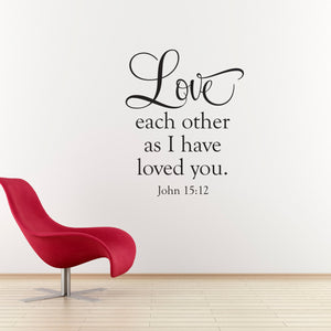 Love Each Other as I Have Loved You Large Christian Bible Verse Wall Decal Quote