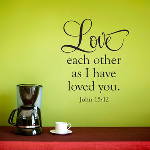 Love Each Other John 15:12 Christian Bible Scripture Wall Decal