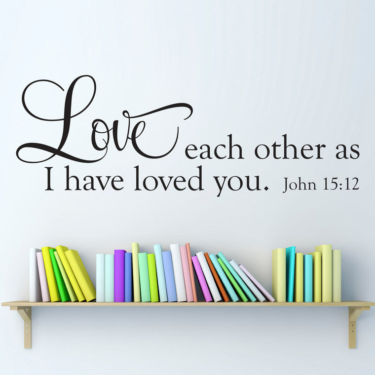 Love Each Other as I Have Loved You John 15:12 Wall Decal - Horizontal Large