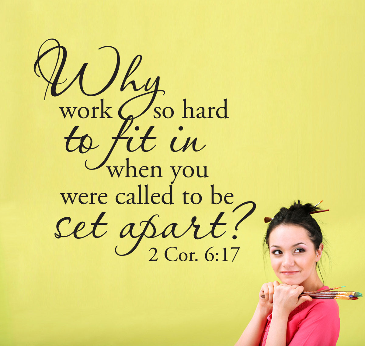 Why fit in Wall Decal - 2 Corinthians 6:17 - Called to be set apart ...