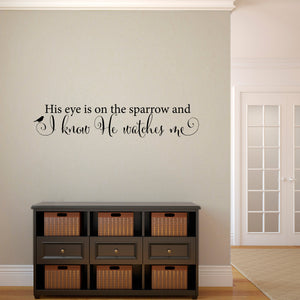 His Eye is on the Sparrow and I Know He Watches Me Medium Wall Decal Quote
