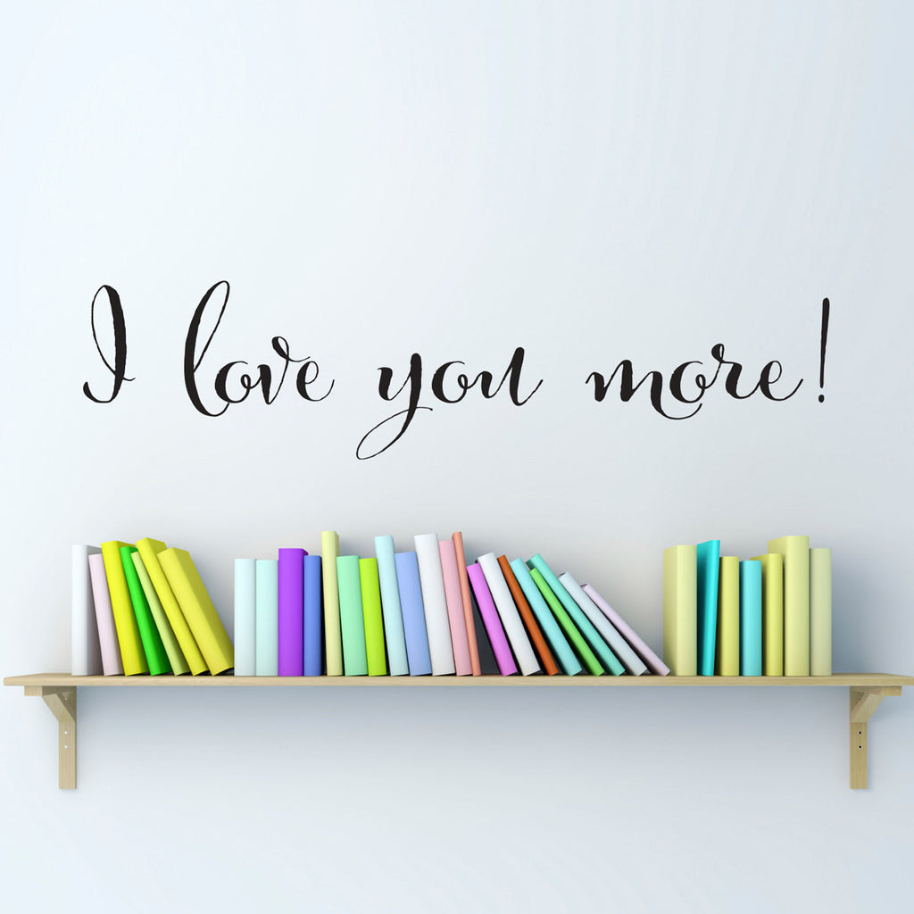 I Love You More Wall Decal - Medium