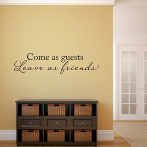 Come as Guests Leave as Friends Large Wall Decal Quote