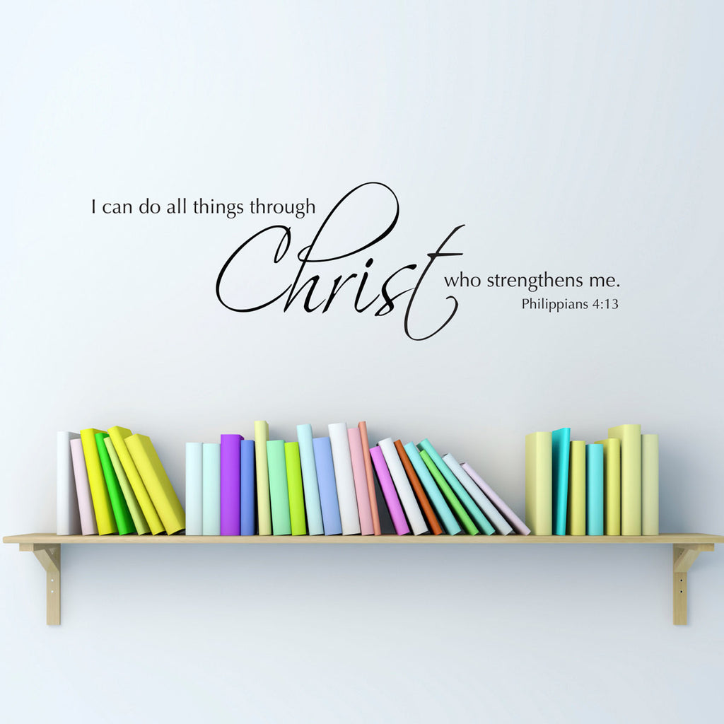 I Can Do all Things Through Christ Who Strengthens Me Philippians 4:13 Wall Decal - Medium