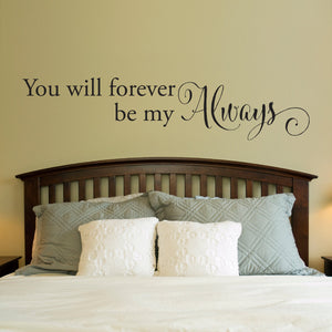 Always Wall Decal - forever be my always Decal - Love Quote Decal - Extra Large
