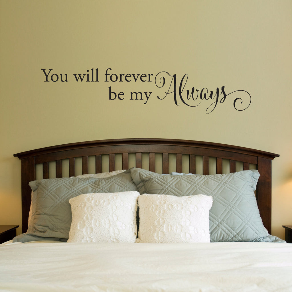 Forever Be My Always Wall Decal - Large