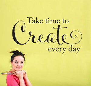 Take Time to Create Every Day Large Craft Wall Decal