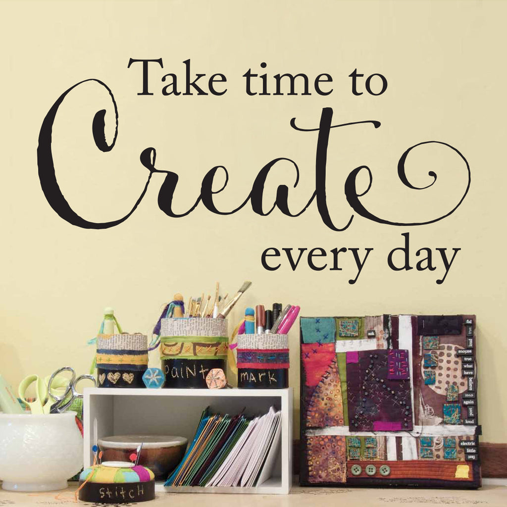 Take Time to Create Every Day Wall Decal - Medium