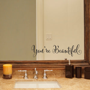 You're Beautiful Mirror Decal Quote
