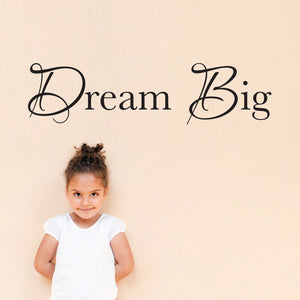 Dream Big Inspirational Wall Decal Quote