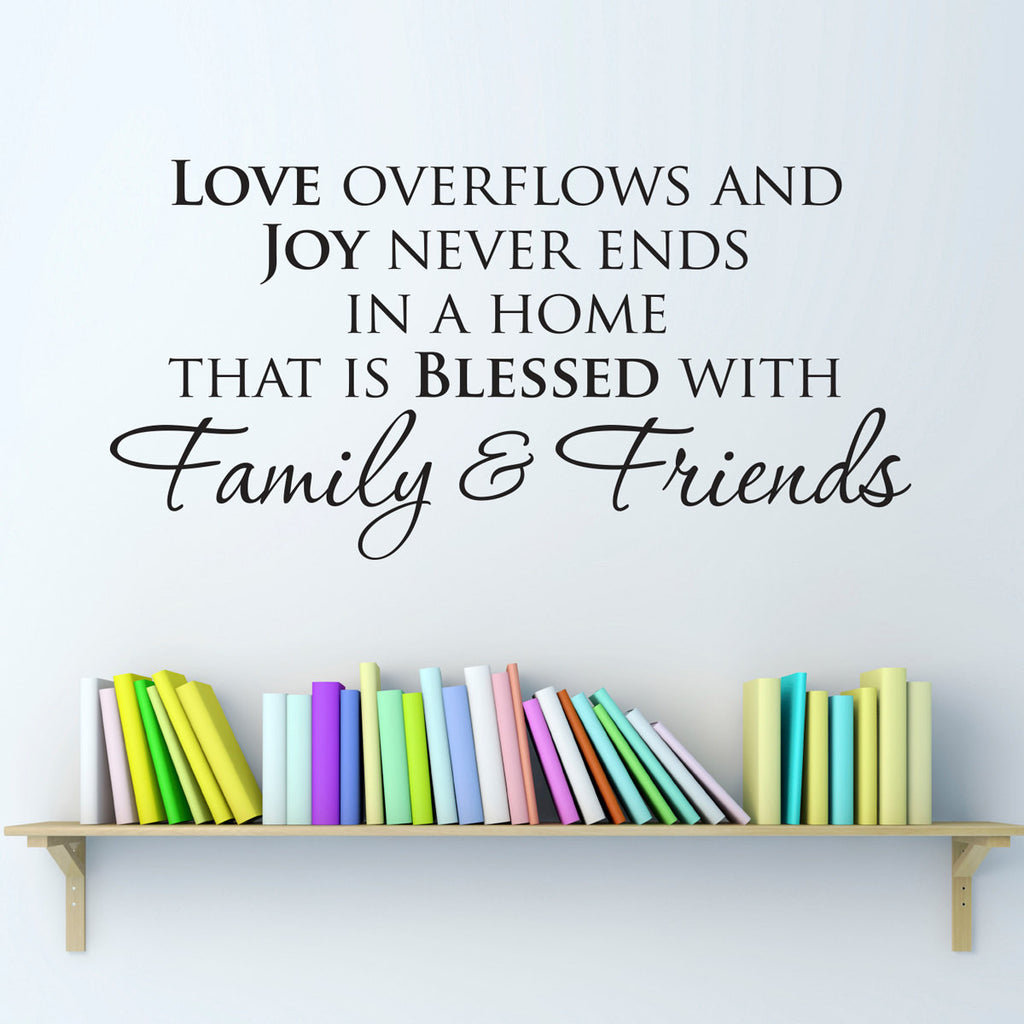 Love Overflows and Joy Never Ends Wall Decal - Medium