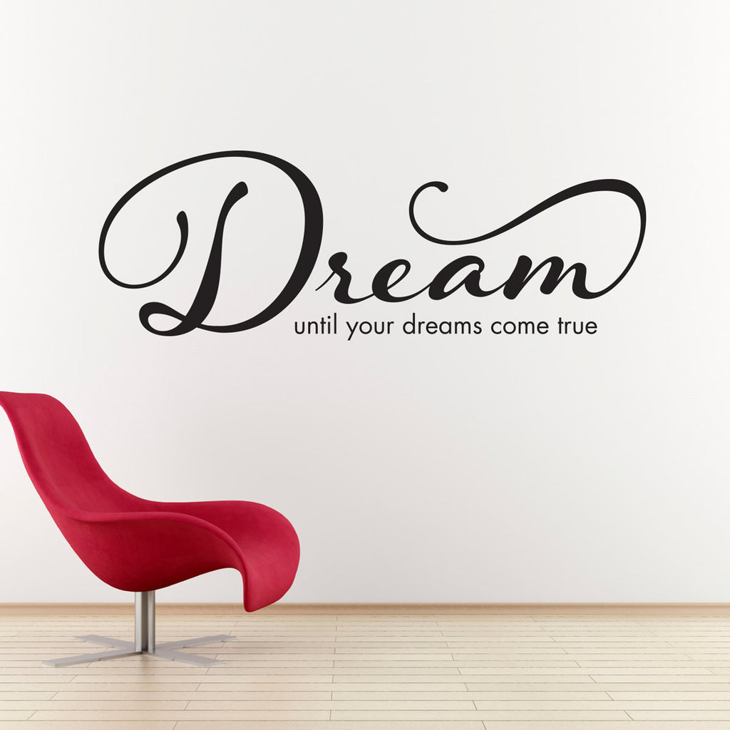 Dream Until Your Dreams Come True Wall Decal - Extra Large