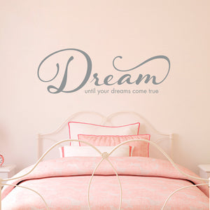 Dream Until Your Dreams Come True Wall Decal Quote