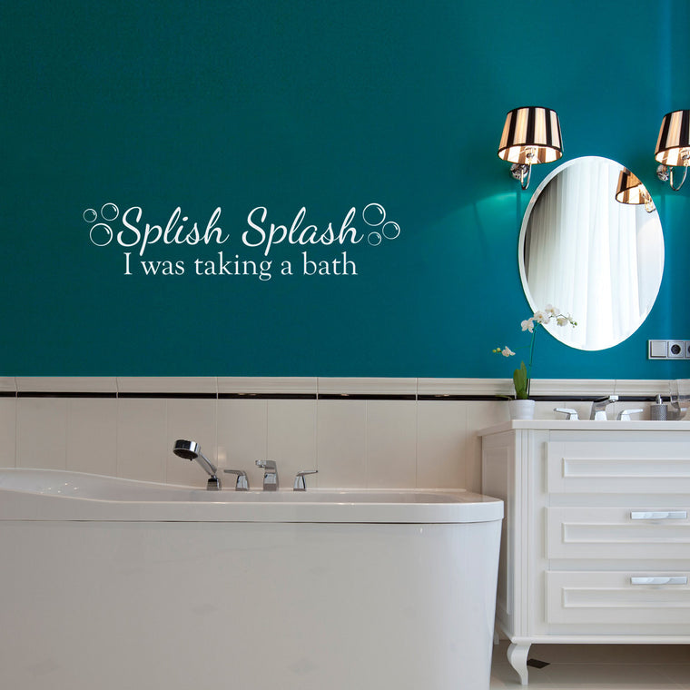 Splish Splash Wall Decal with bubbles - I was taking a bath decal - Bathroom Wall Decal - Medium
