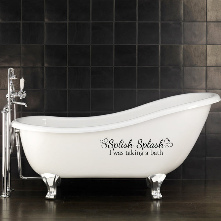Splish Splash Wall Decal - I was taking a bath decal - Bubbles Decal - Small