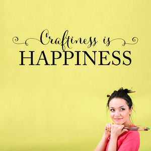 Craftiness is Happiness Large Art Studio Wall Decal