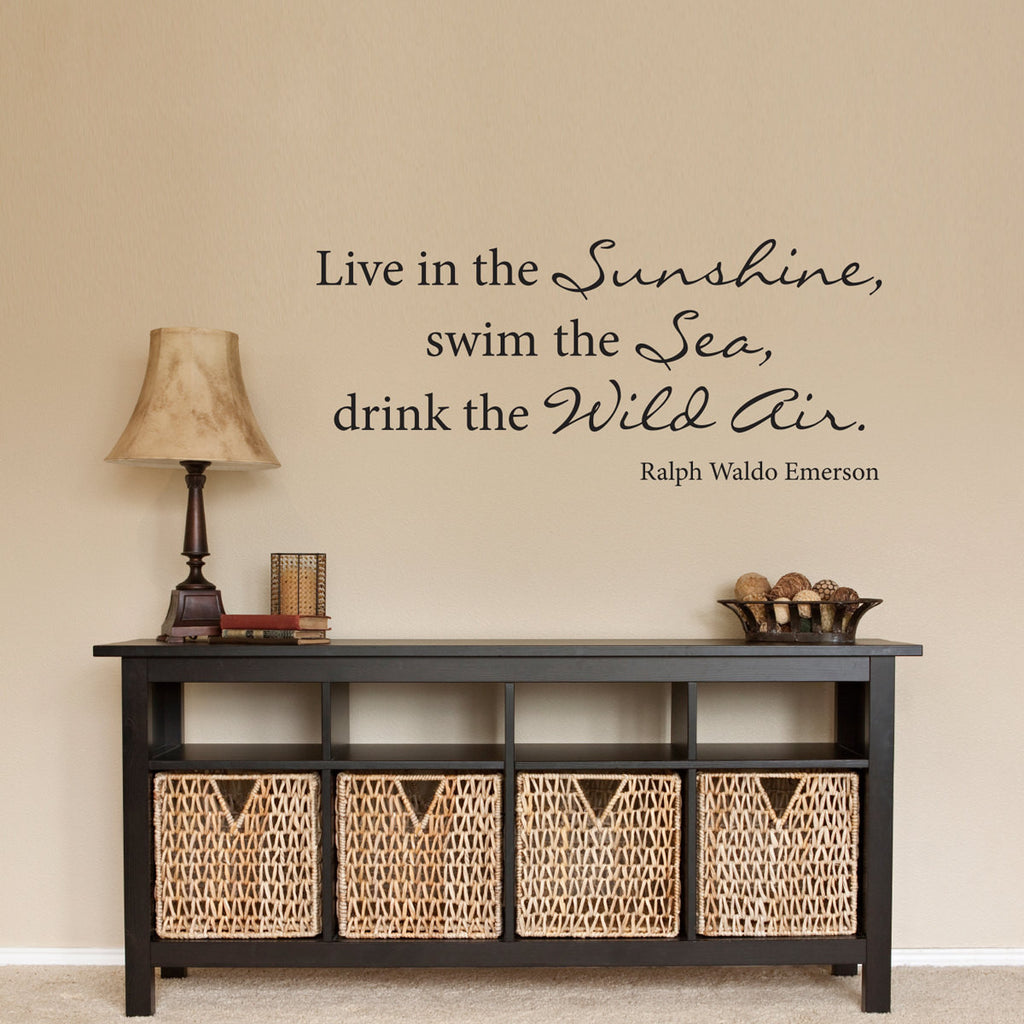 Live in the Sunshine, Swim the Sea, Drink the Wild Air Wall Decal - Medium