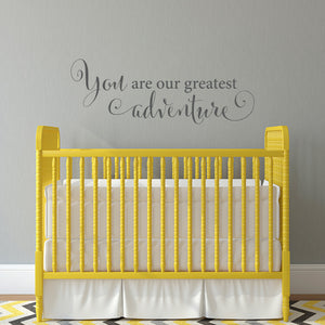 You Are Our Greatest Adventure Large Nursery Wall Decal