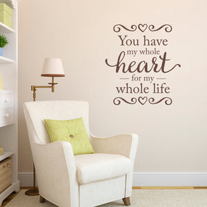 You Have My Whole Heart for My Whole Life Large Wall Decal