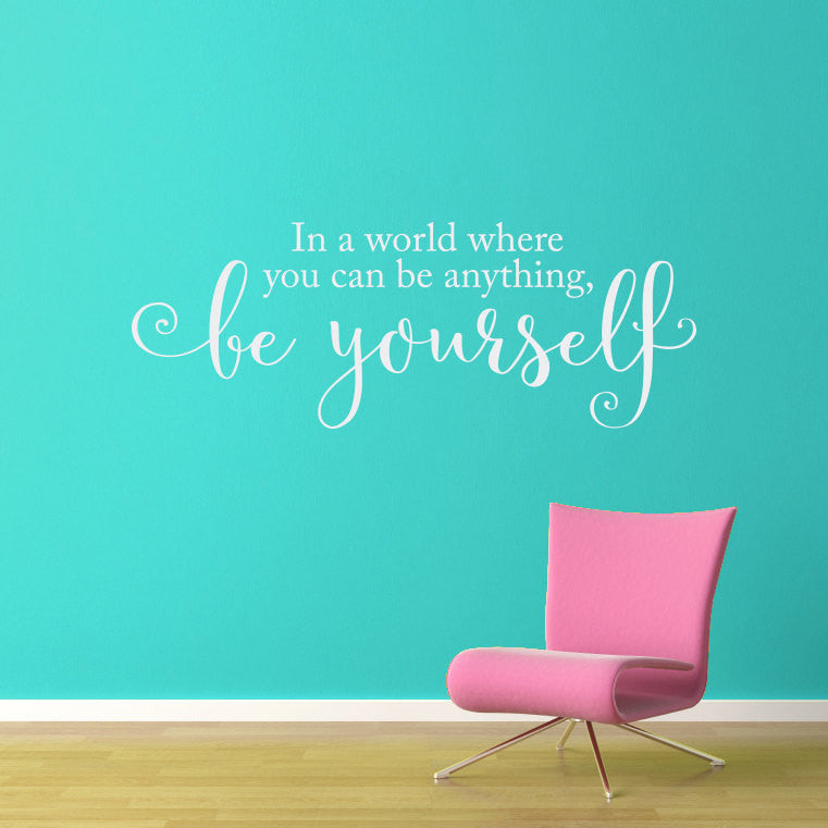 In a World Where You Can be Anything, Be Yourself Wall Decal - Large