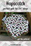 Hopscotch is a fast and easy quilt pattern that uses 2 1/2 inch strips of quilt fabric