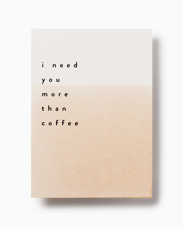 Love You More Than Coffee - Moglea
