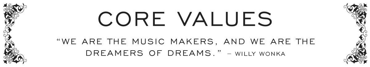 """decorative banner that reads """"core values"""" and """"We are the music makers, and we are the dreamers of dreams."""" ~Willy Wonka"""