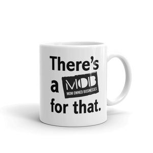 """There's a MOB for that!"" Mug"