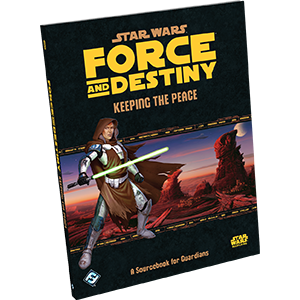 Star Wars: Force and Destiny - Keeping the Peace | Mythicos