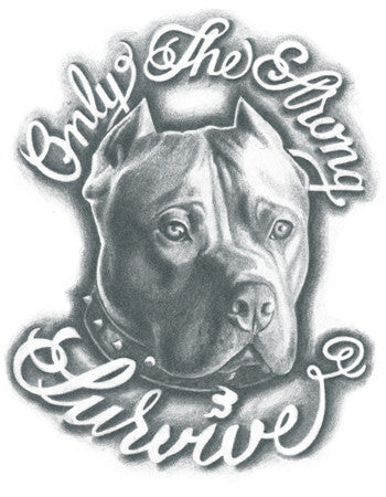 Pitbull - Only the strong survive Tattoo-