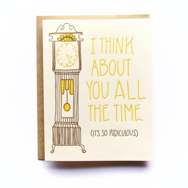 stock photo of letter press image of a grandfather clock with text I Think About You All the Time (It's So Ridiculous), with brown envelope