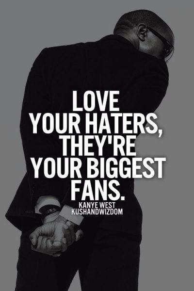 LOVE YOUR HATERS - THEY ARE YOUR BIGGEST FANS - BUY BEAUTY PRODUCTS