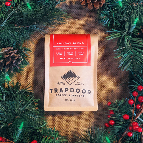 Holiday Blend - Trapdoor Coffee Roasters