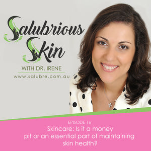 Episode 16: Skincare: Is it a money pit or an essential part of maintaining skin health?