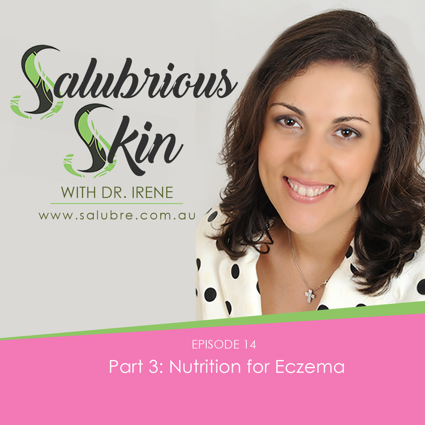 Episode 14: Part 3: Nutrition for Eczema