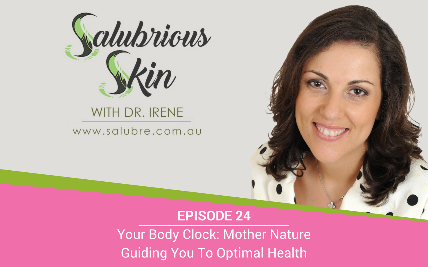 Episode 24: Your Body Clock - Mother Nature Guiding You To Optimal Health