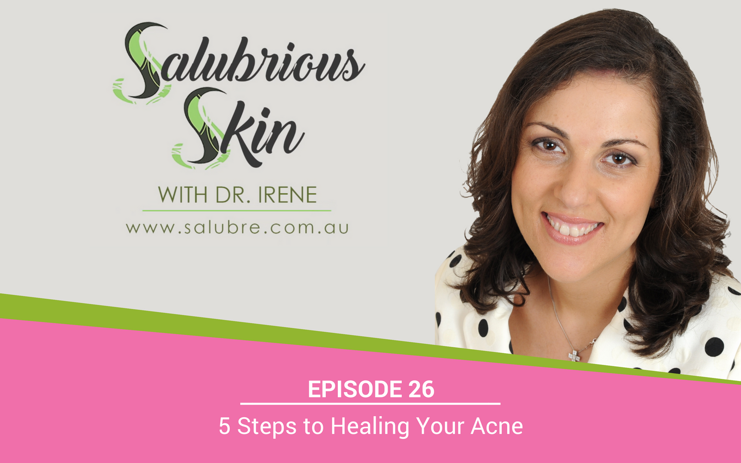 Episode 26: 5 Steps to Healing Acneic Skin