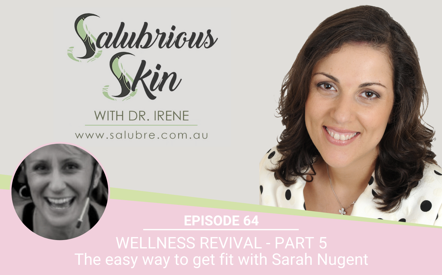 Podcast 64: Wellness Revival - Part 5: The easy way to get fit with Sarah Nugent