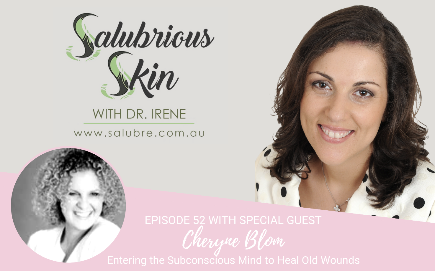 Podcast 52: Entering the Subconscious Mind to Heal Old Wounds.