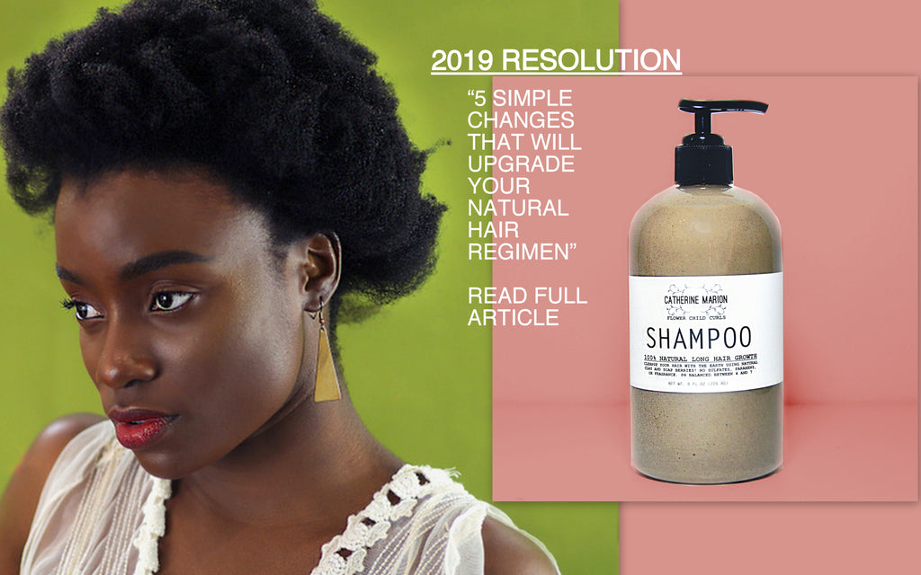 UPGRADE YOUR NATURAL HAIR REGIMEN IN 2019