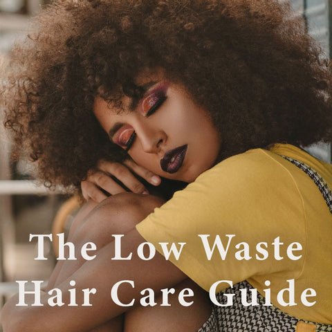 Low Waste Hair Care Guide