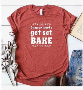 On Your Marks, Get Set, Bake Shirt, Inspired by the Great British Baking Show
