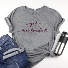 Load image into Gallery viewer, Get Merloaded Wine Lovers Triblend Shirt