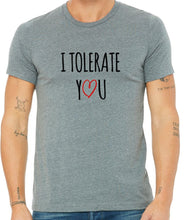 Load image into Gallery viewer, I Tolerate You Valentine's Day Shirt