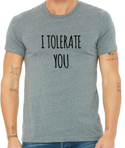 I Tolerate You Valentine's Day Shirt