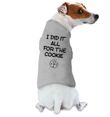 I Did It All For The Cookie Dog Shirt