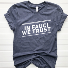 Load image into Gallery viewer, In Fauci We Trust T-shirt