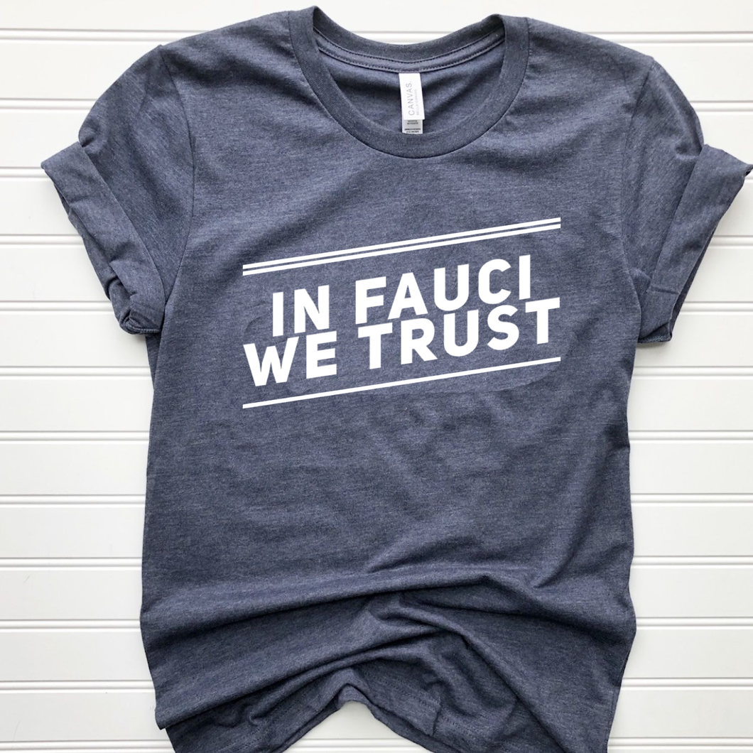 In Fauci We Trust T-shirt